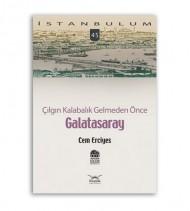 Çılgın Kalabalık Gelmeden Önce Galatasaray