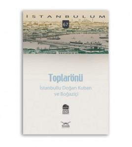 Toplarönü-İstanbullu Doğan Kuban ve İstanbul