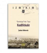 İzmiriçe'nin Tacı Kadifekale