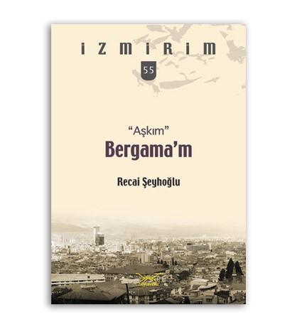"""""""Aşkım"""" Bergama'm"""