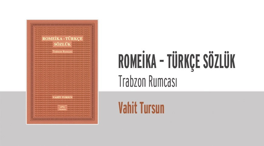 Trabzon Romeikası Sözlüğü Yayınlandı